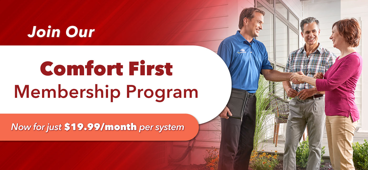 Join our Comfort First Membership Program
